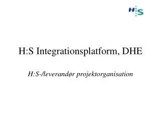 H:S Integrationsplatform, DHE