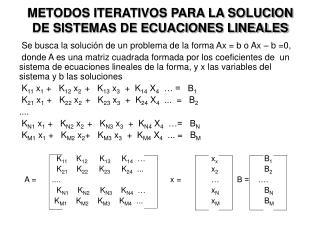 METODOS ITERATIVOS PARA LA SOLUCION DE SISTEMAS DE ECUACIONES LINEALES
