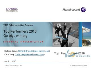 2010 Sales Incentive Program  Top Performers 2010 Go big, win big