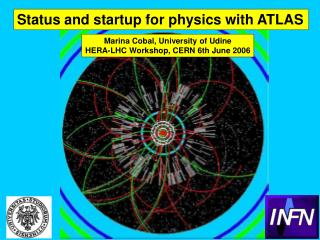 Status and startup for physics with ATLAS