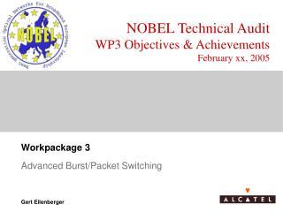 NOBEL Technical Audit WP3 Objectives & Achievements February xx, 2005