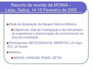 Resumo  da reunião da MOMIA – Laias, Galiza, 14-15 Fevereiro de 2005