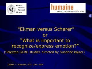 """""""Ekman versus Scherer"""""""