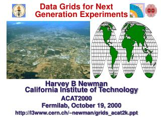 Data Grids for Next  Generation Experiments Harvey B Newman California Institute of Technology