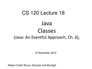 Java Classes (Java: An Eventful Approach, Ch. 6),