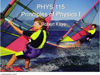 PHYS 115 Principles of Physics I