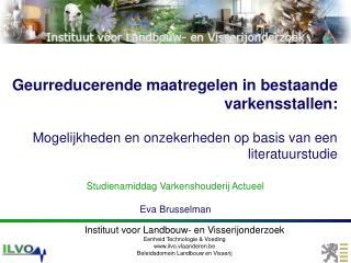 Instituut voor Landbouw- en Visserijonderzoek Eenheid Technologie & Voeding ilvo.vlaanderen.be