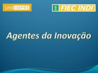 Agentes da Inovação