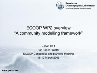 "ECOOP WP2 overview ""A community modelling framework"""
