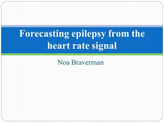 Forecasting epilepsy from the heart rate signal