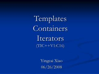 Templates Containers Iterators (TIC++V1:C16)