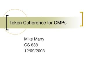 Token Coherence for CMPs