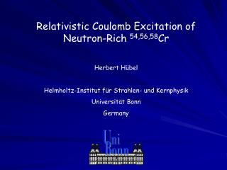 Relativistic Coulomb Excitation of Neutron-Rich  54,56,58 Cr Herbert Hübel