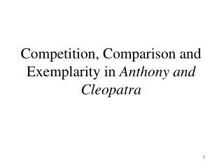 Competition, Comparison and Exemplarity in  Anthony and Cleopatra