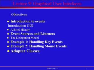 Lecture 9: Graphical User Interfaces