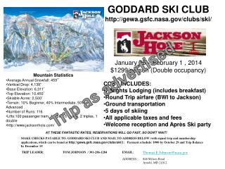 COST INCLUDES:	 7 Nights Lodging (includes breakfast) Round Trip airfare (BWI to Jackson)