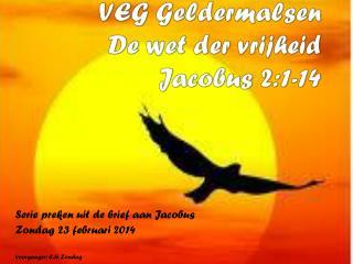 VEG Geldermalsen De wet der vrijheid Jacobus 2:1-14