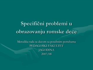 Specifi?ni problemi u obrazovanju romske dece