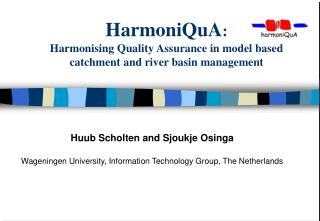 HarmoniQuA : Harmonising Quality Assurance in model based catchment and river basin management