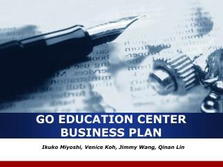 GO EDUCATION CENTER BUSINESS PLAN