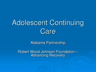 Adolescent Continuing Care