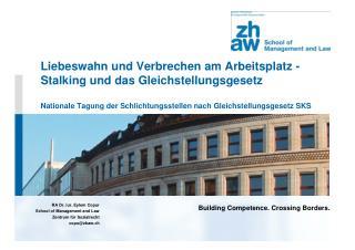 RA Dr. iur. Eylem Copur School of Management and Law  Zentrum für Sozialrecht copu@zhaw.ch