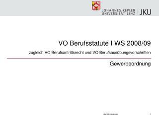 VO Berufsstatute I WS 2008/09 zugleich VO Berufsantrittsrecht und VO Berufsausübungsvorschriften
