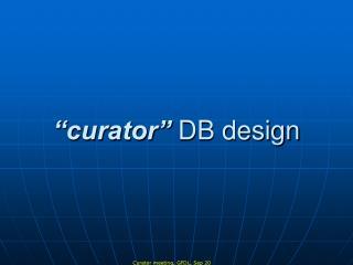 """curator""  DB design"