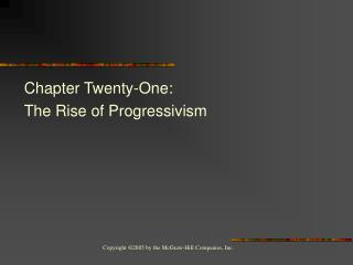 Chapter Twenty-One:  The Rise of Progressivism