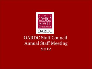 OARDC Staff Council  Annual Staff Meeting 2012