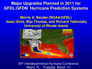 65 th Interdepartmenal  Hurricane Conference Miami, FL   (Tuesday, March 1 st )