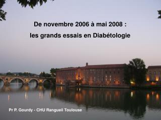 De novembre 2006   mai 2008 : les grands essais en Diab tologie