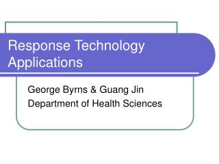 Response Technology Applications
