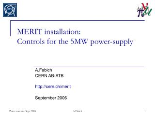 MERIT installation: Controls for the 5MW power-supply