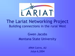 The Lariat Networking Project Building connections in the rural West