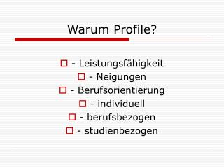 Warum Profile?