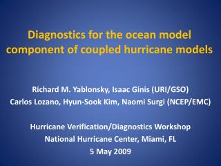 Diagnostics for the ocean model component of coupled hurricane models