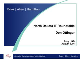 North Dakota IT Roundtable Don Ottinger Fargo, ND August 2006