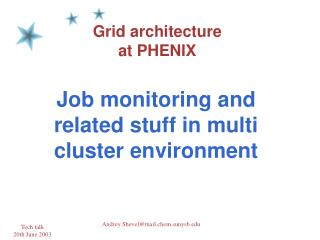 Grid architecture  at PHENIX