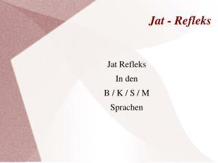 Jat - Refleks