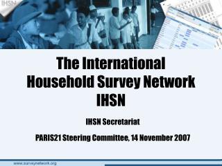 The International  Household Survey Network IHSN