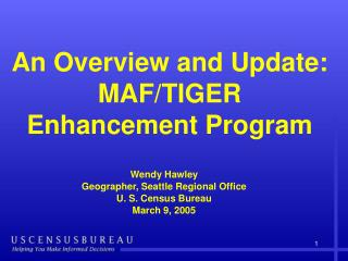 An Overview and Update: MAF/TIGER Enhancement Program