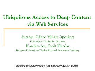Ubiquitous Access to Deep Content  via Web Services