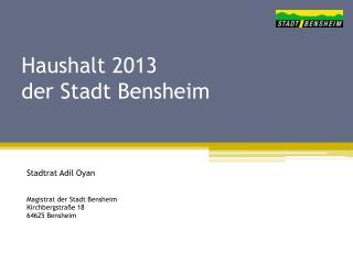 Haushalt 2013 der Stadt Bensheim