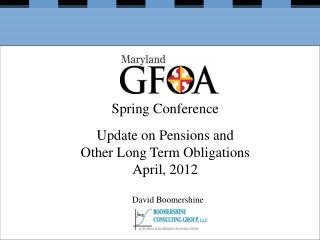 Spring Conference Update on Pensions and  Other Long Term Obligations April, 2012