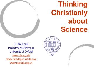 Thinking Christianly  about  Science