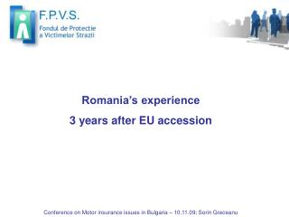 Romania's experience  3 years after EU accession