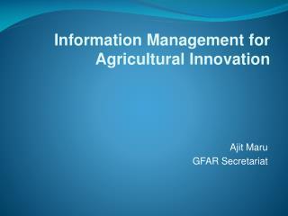 Information Management for Agricultural Innovation