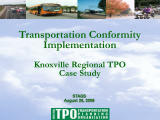 Transportation Conformity Implementation  Knoxville Regional TPO  Case Study
