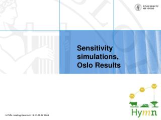 Sensitivity simulations,  Oslo Results